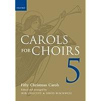 Carols for Choirs 5: Fifty Christmas Carols