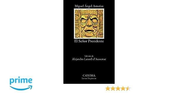 El Señor Presidente (Letras Hispánicas): Amazon.es: Miguel Ángel Asturias: Libros