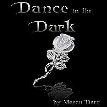 Dance in the Dark: Dance with the Devil, Book 2 | Livre audio Auteur(s) : Megan Derr Narrateur(s) : Paul Morey