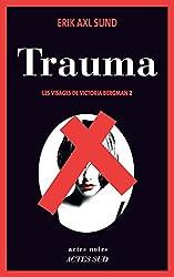 Trauma: Les Visages de Victoria Bergman 2