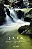 Qi Gong: Rediscovering Our Humanity