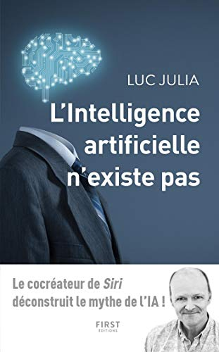 L'intelligence artificielle n'existe pas (French Edition)