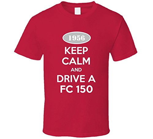 Keep Calm and Drive A 1956 FC 150 Funny Jeep T Shirt M Red