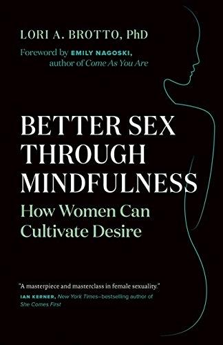 Better Sex through Mindfulness: How Women Can Cultivate Desire