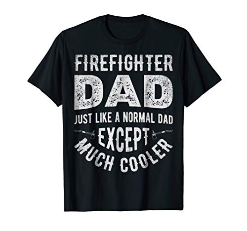 (Firefighter Dad T shirt Firemen Dads Funny Father's Day Gift)