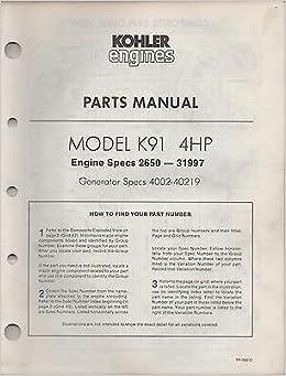 printed 10 1984 kohler engines model k91 4hp parts manual tp 392 c printed 10 1984 kohler engines model k91 4hp parts manual tp 392 c 557 manufacturer amazon com books
