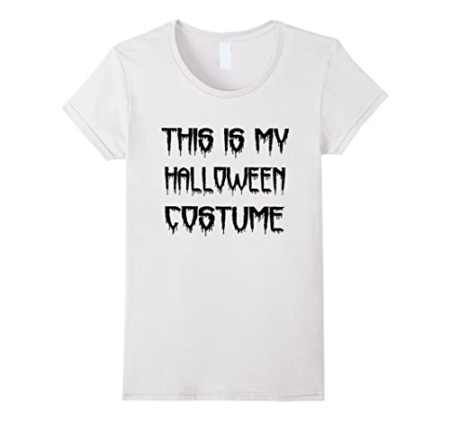 Womens This Is My Halloween Costume Funny Slogan T-Shirt Large White