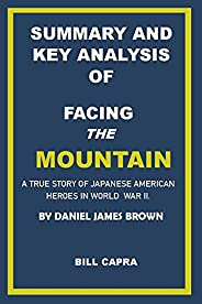 SUMMARY AND KEY ANALYSIS OF FACING THE MOUNTAIN BY DANIEL JAMES BROWN: A TRUE STORY OF JAPANESE AMERICAN HEROE
