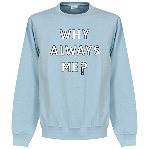 WHY always Me? Felpa–Sky
