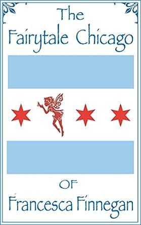Amazon the fairytale chicago of francesca finnegan ebook print list price 999 fandeluxe Ebook collections