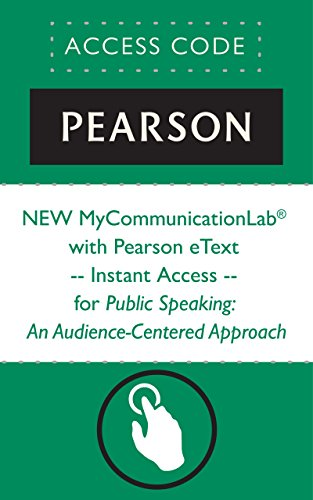 NEW MyCommunicationLab® with Pearson eText -- Instant Access -- for Public Speaking: An Audience-Centered Approach (Mycommunicationlab (Access Codes))
