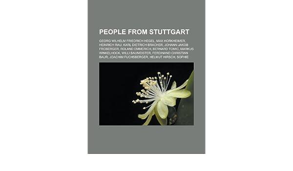 People from Stuttgart: Georg Wilhelm Friedrich Hegel, Max