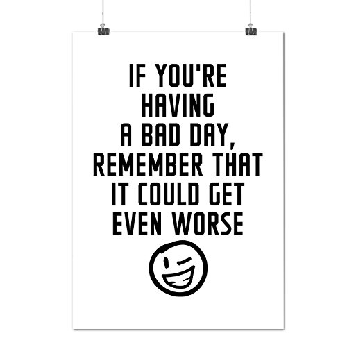 Day Could Be Worse Winky Smiley Matte/Glossy Poster A2 (17x24 (Winky Hipster)