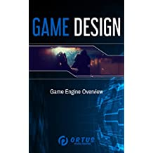 Game Design: Game Engine Overview (Introduction to Game Design) (English Edition)