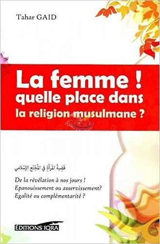La Femme Quelle Place Dans La Religion Musulmane