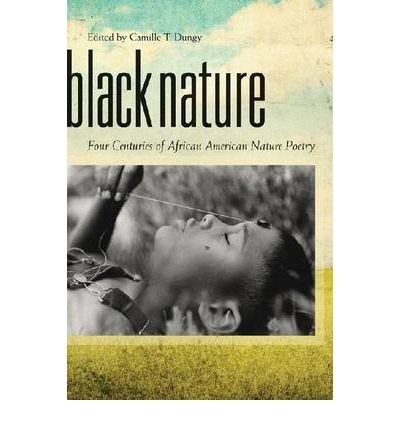 Black Nature : Four Centuries of African American Nature Poetry(Paperback) - 2007 Edition pdf epub