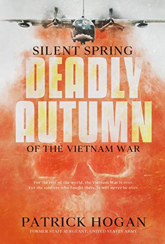 Silent Spring - Deadly Autumn Of The Vietnam War by Patrick Hogan ebook deal