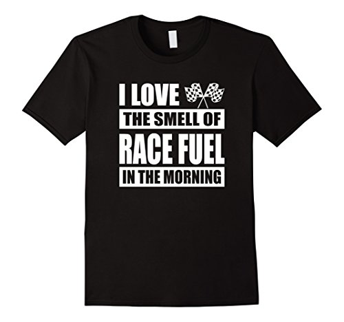 Men's I Love The Smell Of Race Fuel In The Morning Large Black