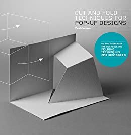 Amazon cut and fold techniques for pop up designs ebook paul cut and fold techniques for pop up designs by jackson paul fandeluxe Choice Image