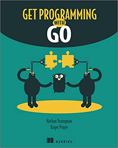get programming with go nathan youngman roger peppe 9781617293092