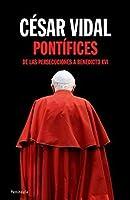 Pontífices: De Las Persecuciones A Benedicto XVI