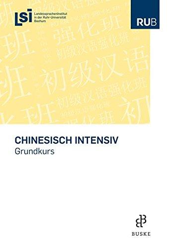 Chinesisch intensiv: Grundkurs