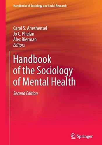 Handbook of the Sociology of Mental Health (Handbooks of Sociology and Social Research)