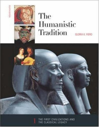 The Humanistic Tradition (Book 1: The First Civilizations and the Classical Legacy) (Bk. 1)