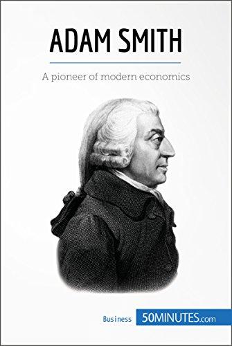 Adam Smith: A pioneer of modern economics (Economic Culture Book 1)