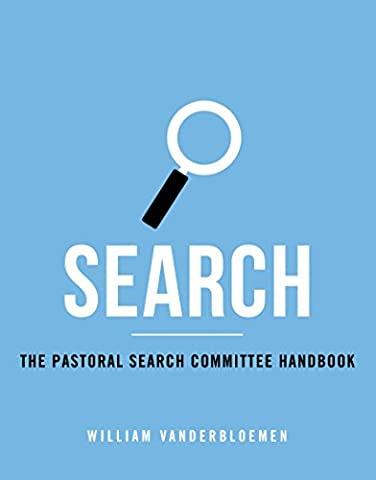 Search: The Pastoral Search Committee Handbook (Search Del)
