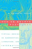How We Became Posthuman: Virtual Bodies in Cybernetics, Literature, and Informatics by N. Katherine Hayles Picture