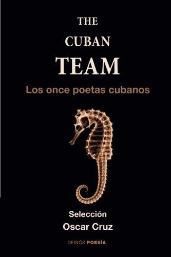 The cuban team: Los once poetas cubanos (Spanish Edition)