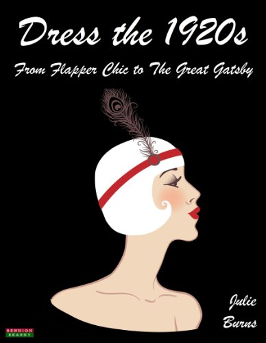 Dress the 1920s: From Flapper Chic to The Great Gatsby (Flapper Girls 1920)