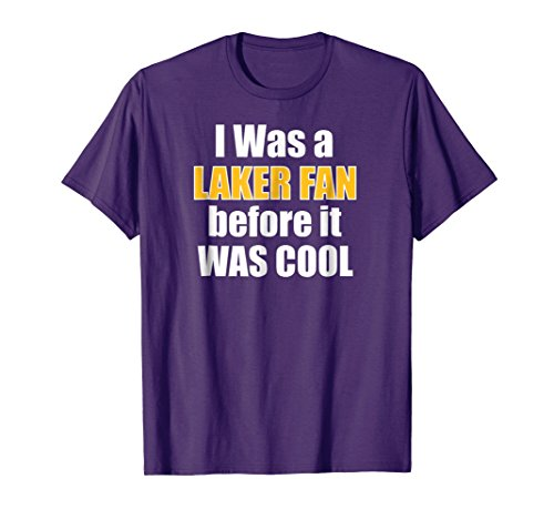 I Was A Laker Fan Before It Was Cool T-Shirt