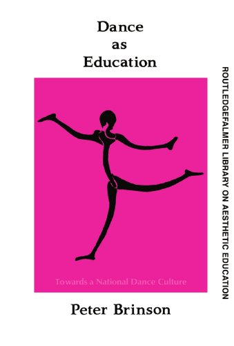 Dance As Education: Towards A National Dance Culture (Falmer Press Library on Aesthetic Education Series) by Peter Brinson