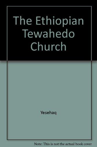 The Ethiopian Tewahedo Church: An Integrally African Church