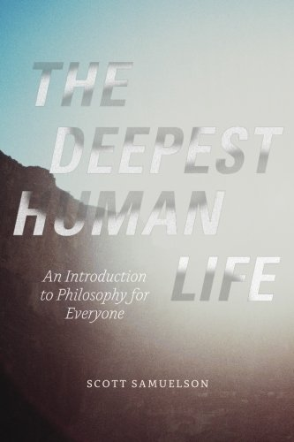 The Deepest Human Life: An Introduction to Philosophy for Everyone [Scott Samuelson] (Tapa Blanda)