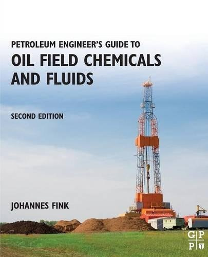Petroleum Fluids (Petroleum Engineer's Guide to Oil Field Chemicals and Fluids, Second Edition)