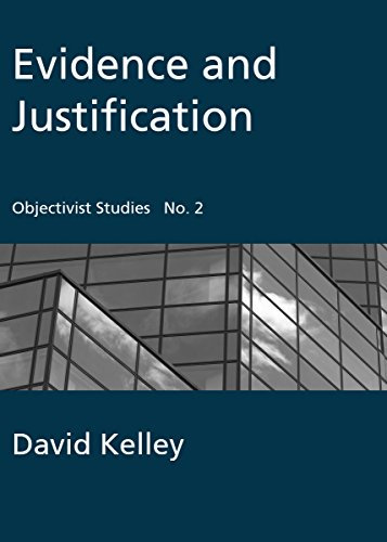 (Evidence and Justification (Objectivist Studies Book 2))