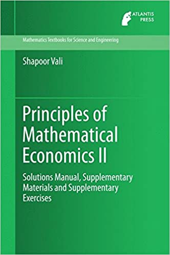 Principles of mathematical economics ii solutions manual principles of mathematical economics ii solutions manual supplementary materials and supplementary exercises mathematics textbooks for science and fandeluxe Gallery