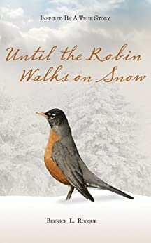 Until the Robin Walks on Snow by [Rocque, Bernice L.]