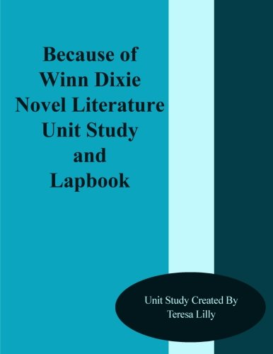 because-of-winn-dixie-novel-literature-unit-study-and-lapbook