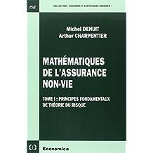 Mathematiques de Assurance Non-vie T.1:principes Fondam.