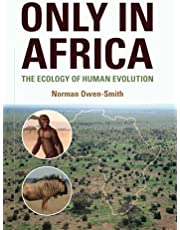 Only in Africa: The Ecology of Human Evolution
