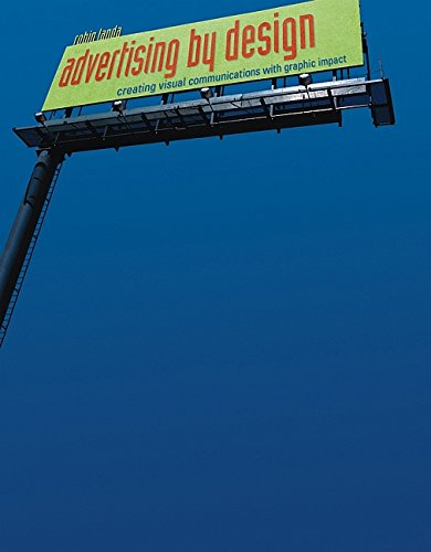 Advertising by Design: Creating Visual Communications with Graphic Impact