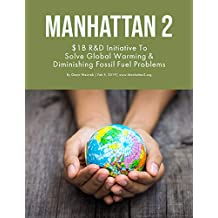 Manhattan 2: $1B R&D Initiative To Solve Global Warming & Depletion Of Fossil Fuel Problems