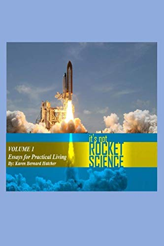 It's Not Rocket Science, Volume 1: Essays on Practical Christian Living