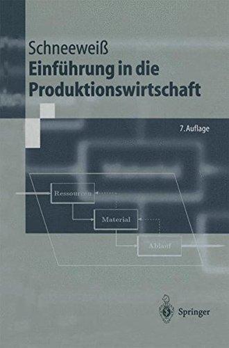 Einführung in die Produktionswirtschaft (Springer-Lehrbuch)