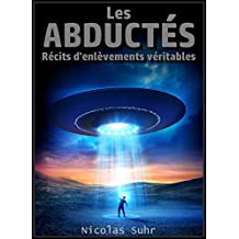 Les abductés: récits d'enlèvements véritables (French Edition)