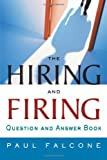 The Hiring and Firing Question and Answer Book, Falcone, Paul, 0814406408